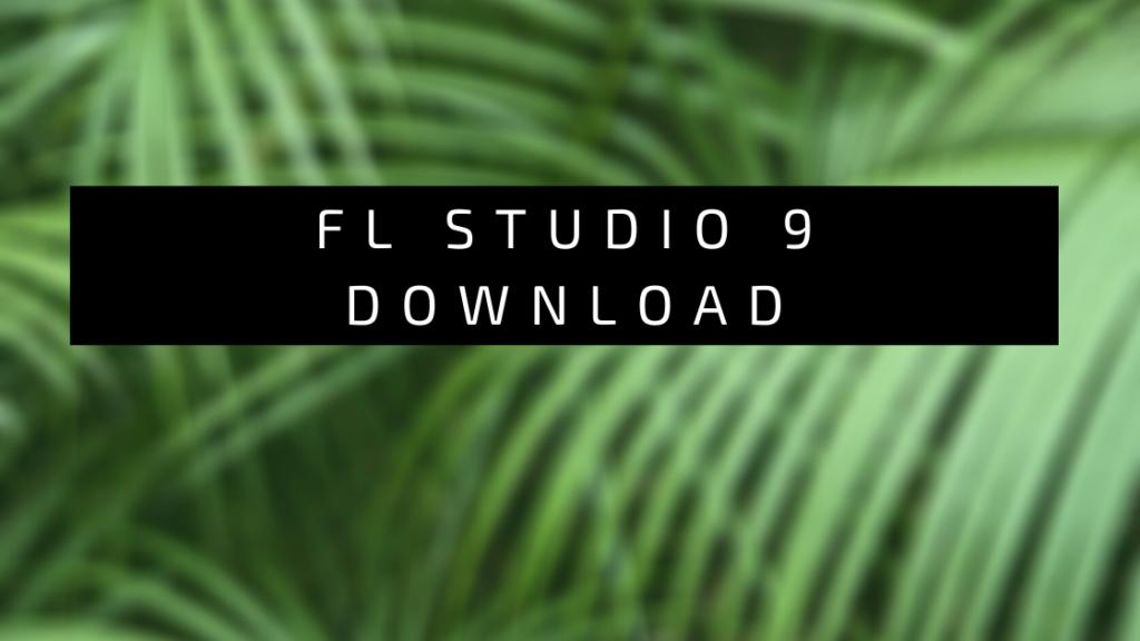 fl studio 9 download