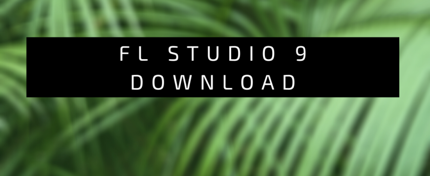 fl studio 9 download