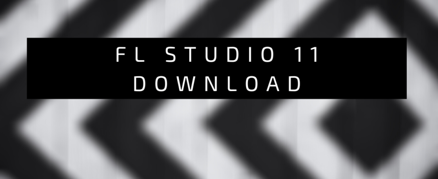 fl studio 11 download