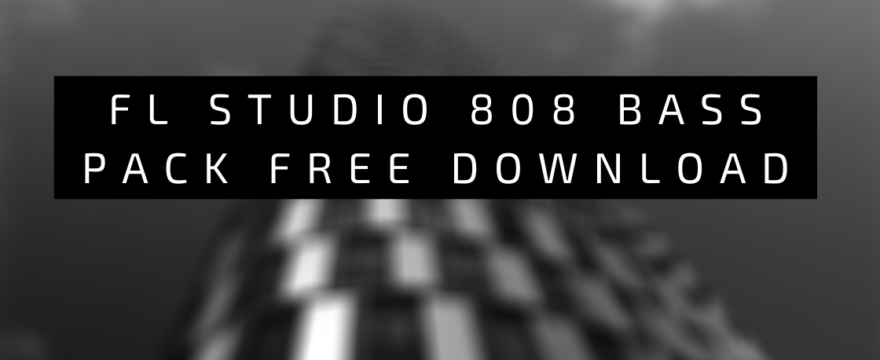 fl studio 808 bass pack free download